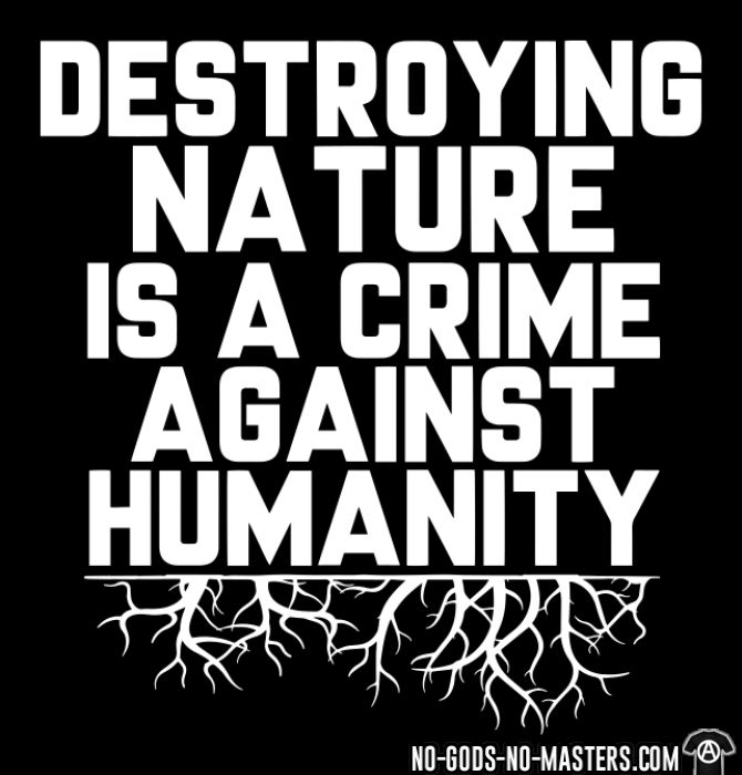 Destroying nature is a crime against humanity - T-shirt Environnementaliste