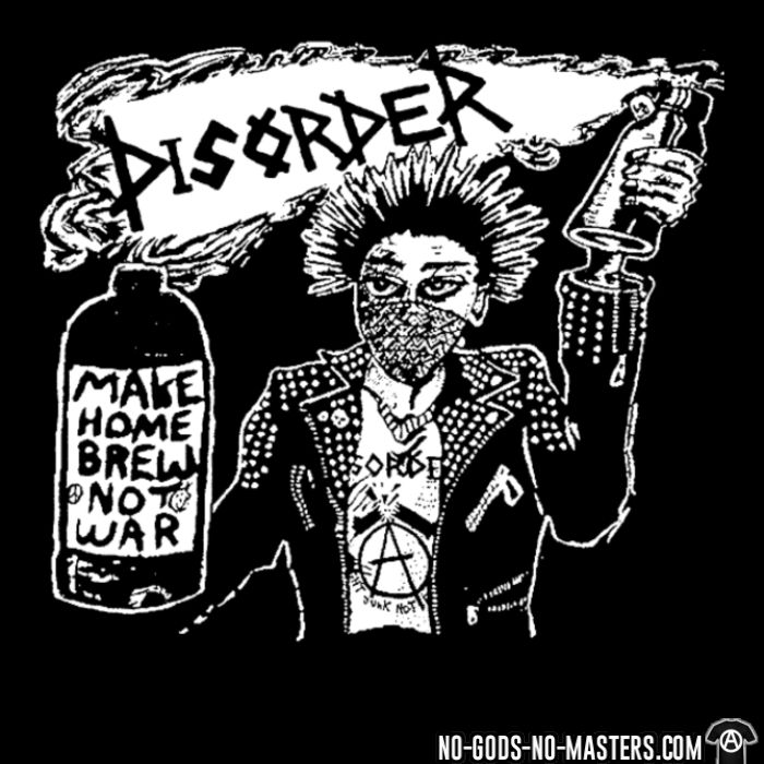 Disorder - Make home brew not war - T-shirt Band Merch