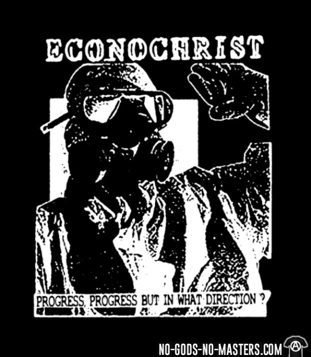 Econochrist - Progress, progress, but in what direction? - T-shirt Band Merch