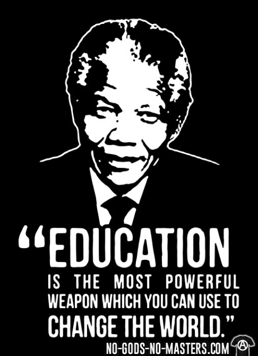 Education is the most powerful weapon which you can use to change the world (Nelson Mandela) - T-shirt anti-guerre