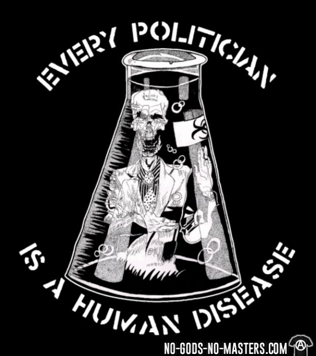 Every politician is a human disease - T-shirt Militant