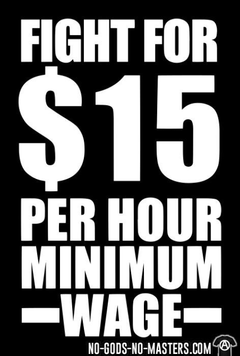 Fight for #15 per hour minimum wage - T-shirt Working Class