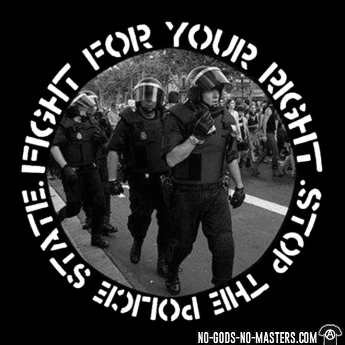 Fight for your right stop the police state  - T-shirt organique ACAB anti-flic