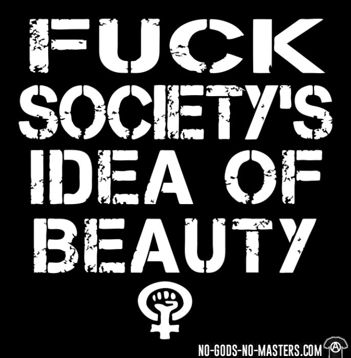Fuck society's idea of beauty - LGBTQ+ T-shirt