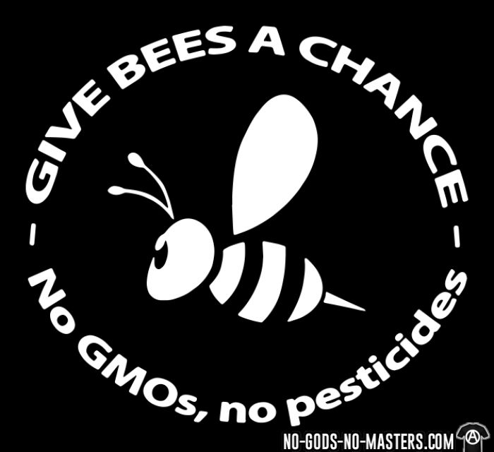 Give bees a chance - No GMO's, no pesticides - T-shirt Environnementaliste