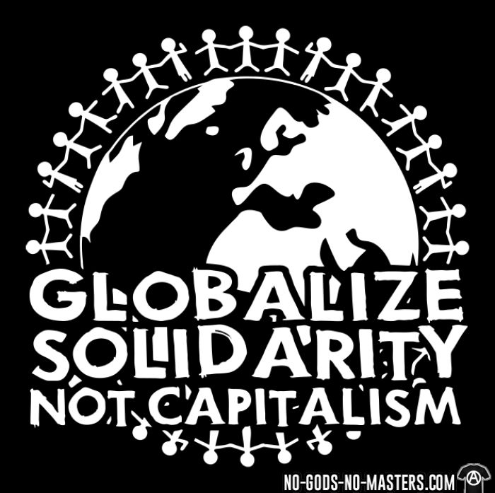 Globalize solidarity not capitalism - T-shirt Militant