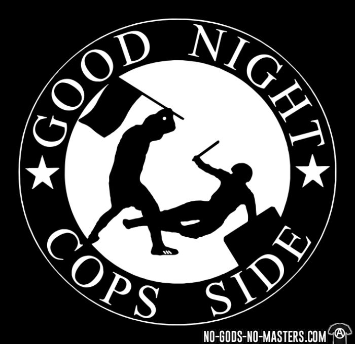 Good night cops side - T-shirt ACAB anti-violence-policiere
