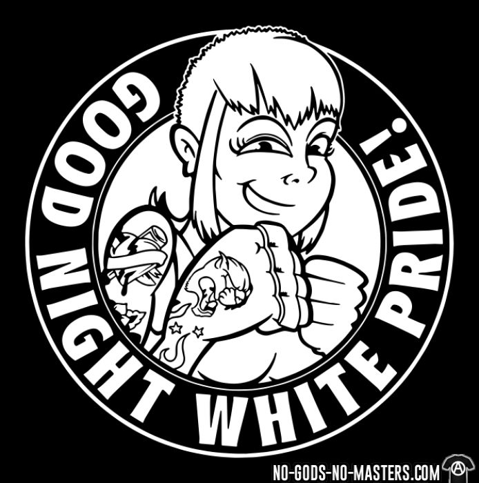 Good night white pride! - T-shirt Féministe