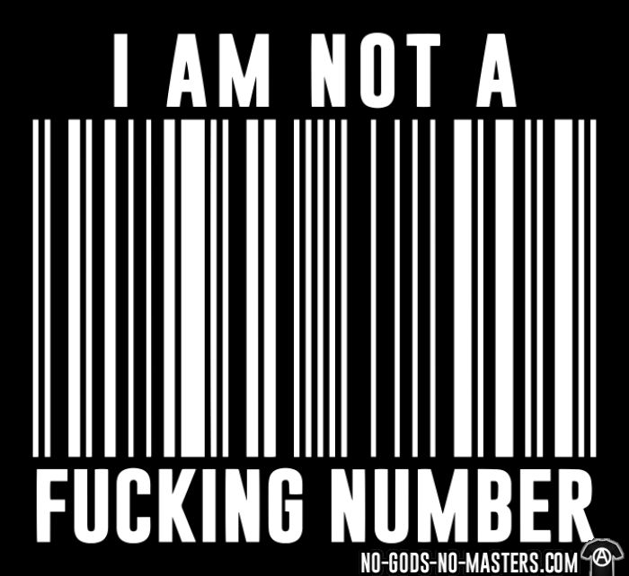 I am not a fucking number - T-shirt Militant