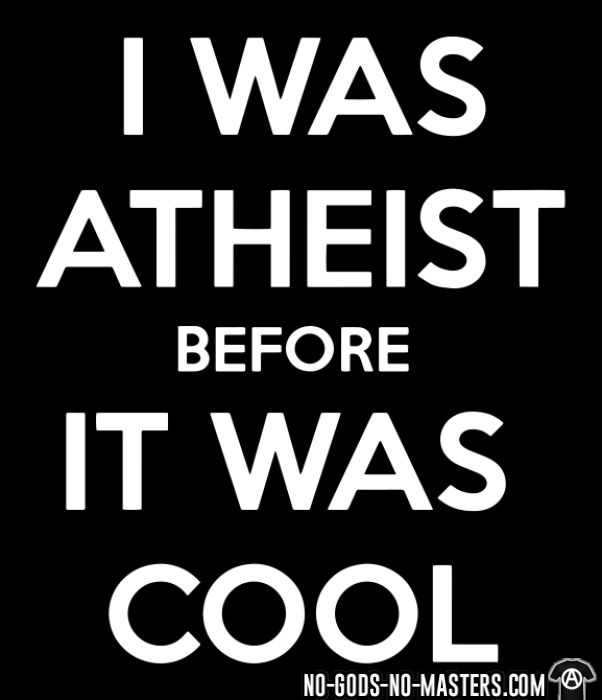 I was atheist before it was cool - T-shirt Athé