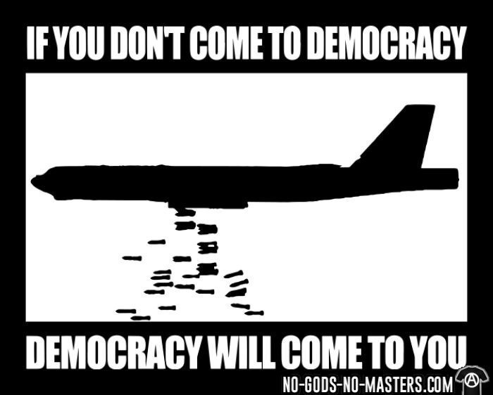 If you dont come to democracy, democracy will come to you - T-shirt anti-guerre