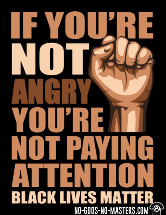 if you're not angry you're not paying attention - black lives matter - Black Lives Matter T-shirt