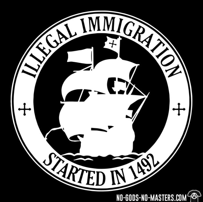 Illegal immigration started in 1492 - Sweat à capuche (Hoodie) Anti-Fasciste