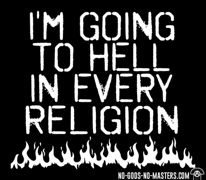 I'm going to hell in every religion - T-shirt Athé