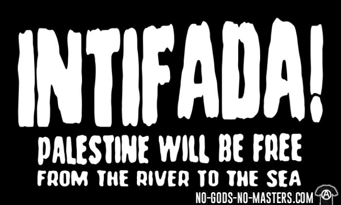 Intifada! Palestine will be free from the river to the sea  - T-shirt anti-guerre