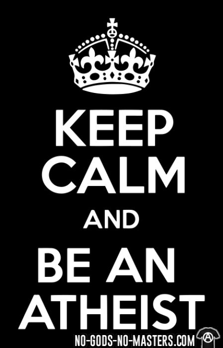Keep calm and be an atheist - T-shirt Athé