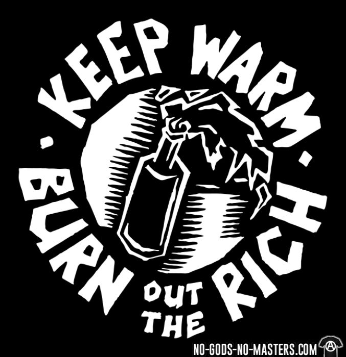 Keep warm, burn out the rich - T-shirt Working Class