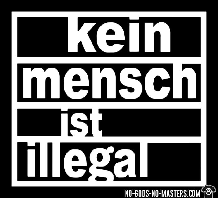 Kein mensch ist illegal (No one is illegal) - T-shirt Anti-Fasciste
