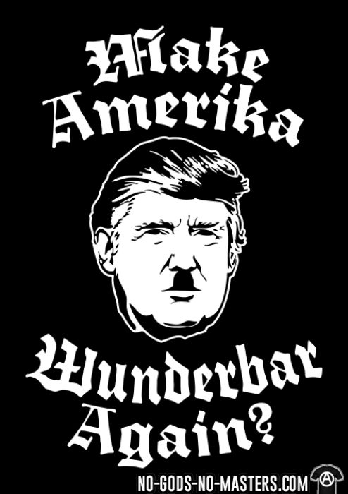 Make amerika wunderbar again? - T-shirt Anti-Fasciste
