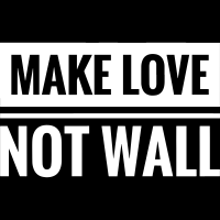 Make love not wall - T-shirt humour engagé