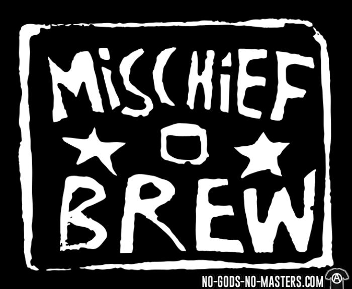 Mischief Brew - Organique Femme Band Merch