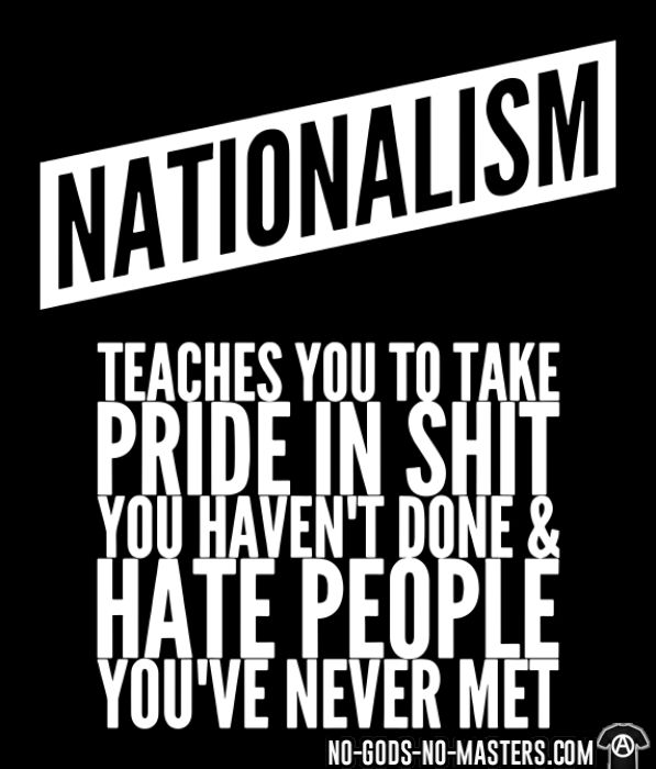Nationalism teaches you to take pride in shit you haven't done & hate people you've never met - T-shirt Anti-Fasciste
