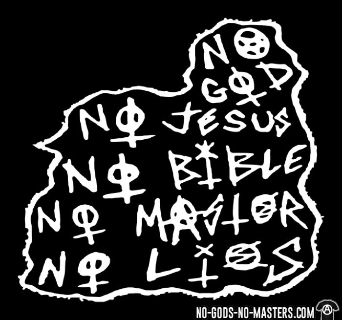 No god no Jesus no bible no master no lies - T-shirt Athé