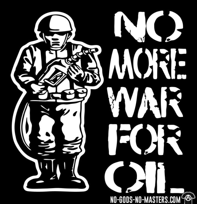 No more war for oil - T-shirt anti-guerre