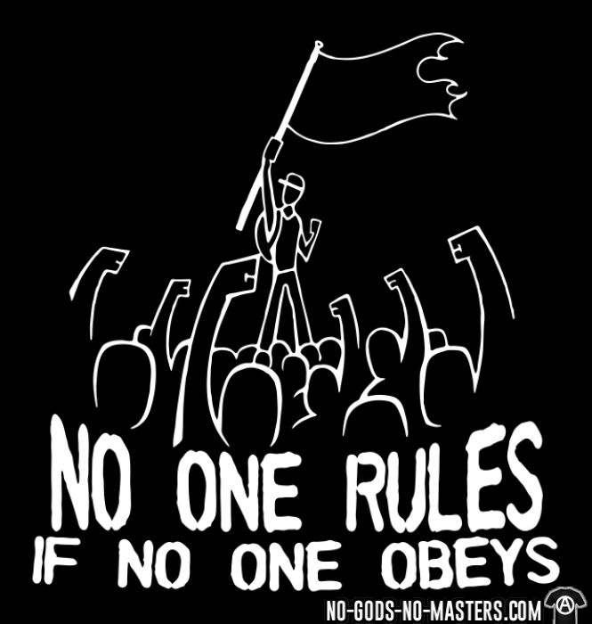No one rules if no one obeys - T-shirt Militant
