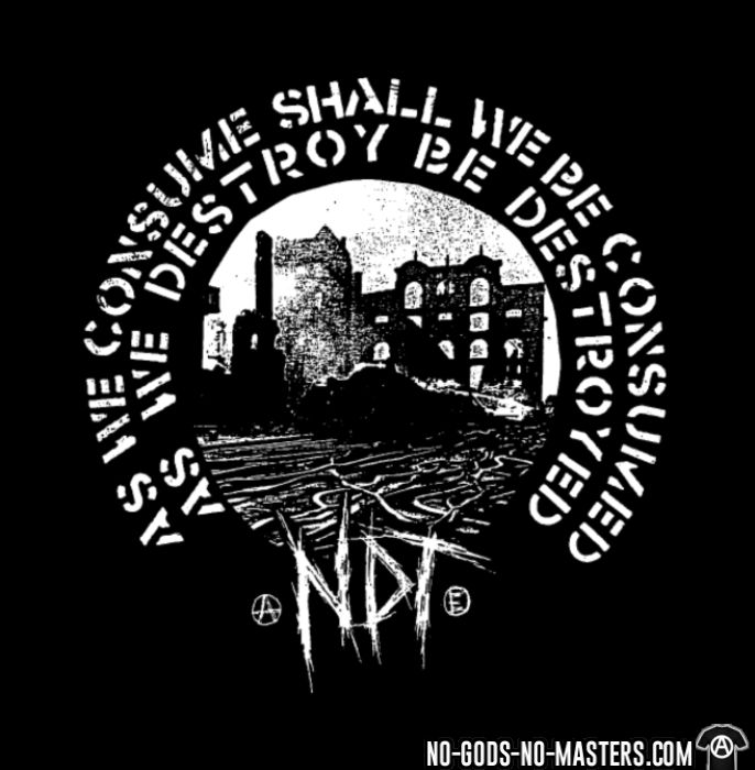 Nuclear Death Terror - As we consume shall we be consumed as we destroy be destroyed - T-shirt Band Merch