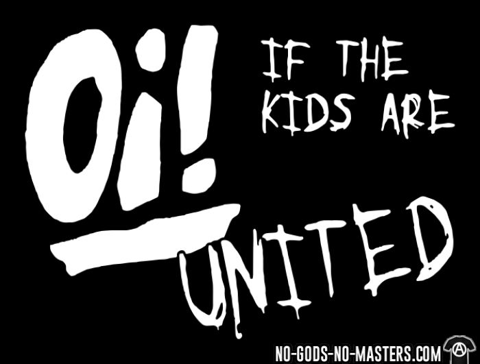 Oi! If the kids are united - T-shirt Punk