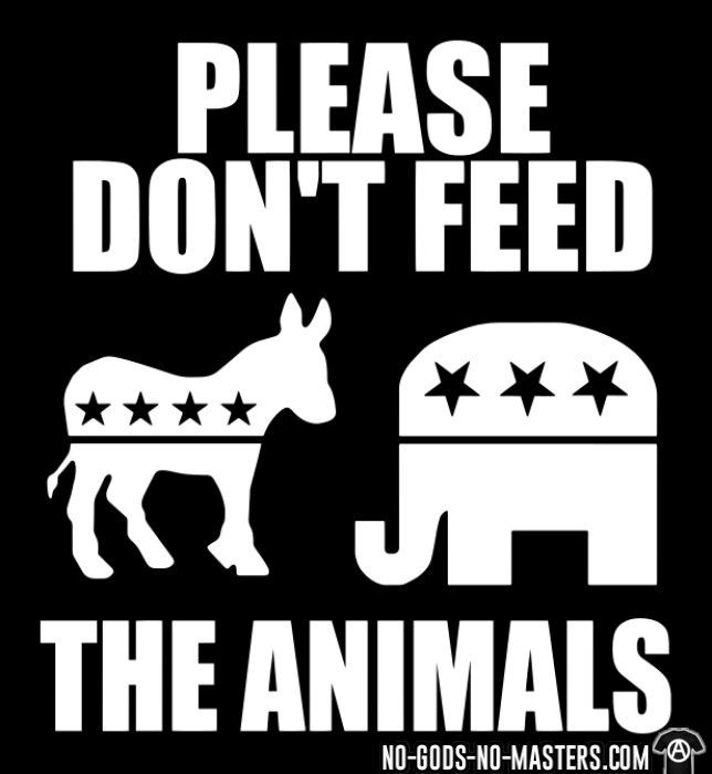 Please don't feed the animals (democrats & republicans) - T-shirt humour engagé