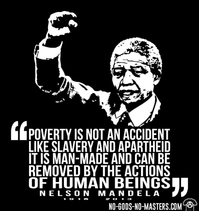 Poverty is not an accident like slavery and apartheid, it is man-made and can be removed by the actions of human beings (Nelson Mandela) - T-shirt féminin Militant