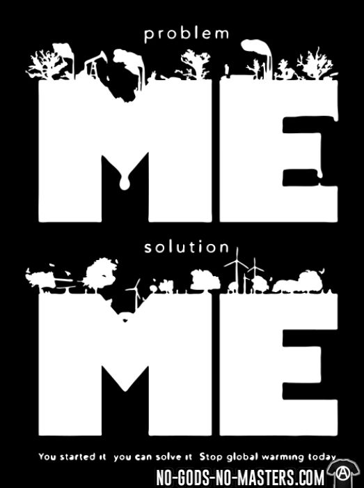 Problem: me / Solution: me  - T-shirt Environnementaliste