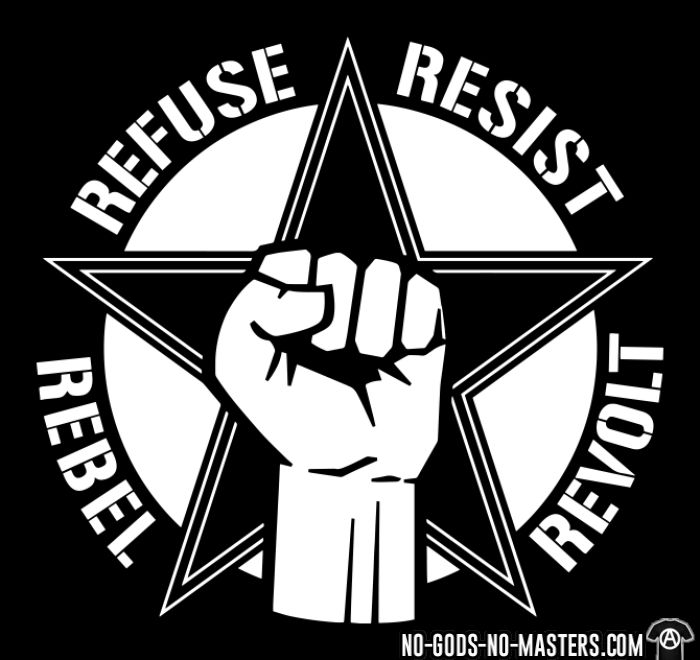 Refuse resist rebel revolt - T-shirt Militant
