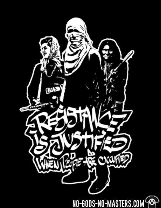 Resistance is justified when people are occupied - T-shirt anti-guerre