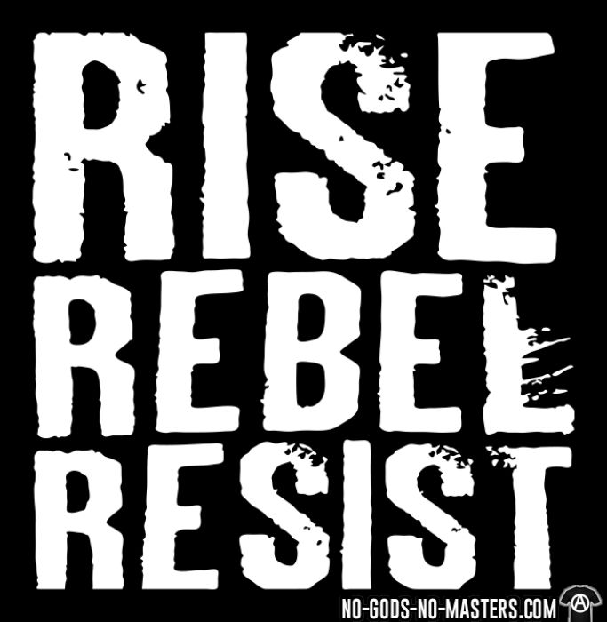 Rise Rebel Resist - T-shirt Militant