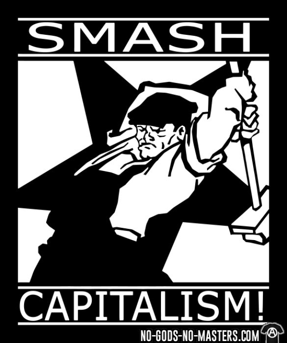 Smash capitalism! - T-shirt Working Class