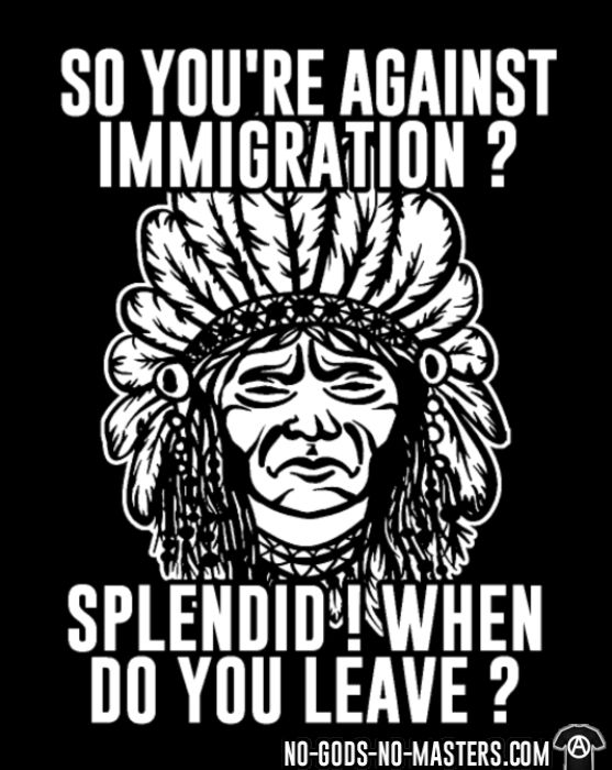 So you're against immigration? Splendid! When do you leave? - T-shirts pour enfant humour engagé
