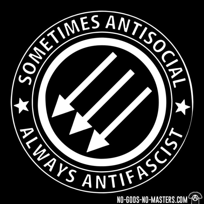 Sometimes antisocial always antifascist - Sweat à capuche (Hoodie) Anti-Fasciste