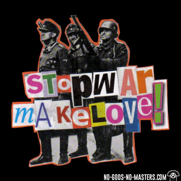 Stop war make love! - T-shirt anti-guerre
