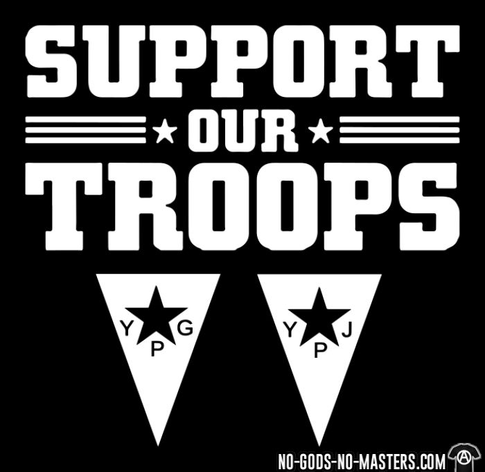 Support our troops! YPJ/YPG - T-shirt Rojava