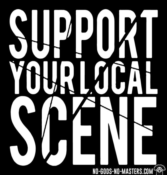 Support your local scene  - T-shirt Punk