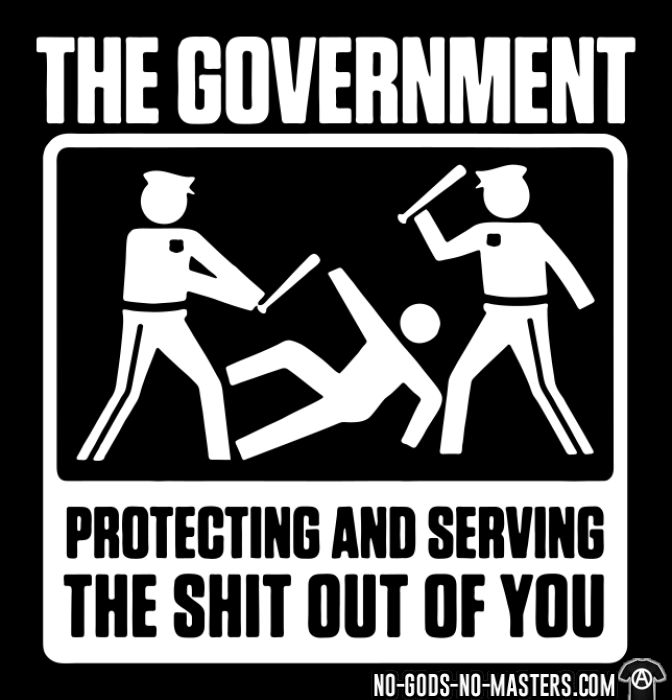 The government protecting and serving the shit out of you - T-shirt humour engagé