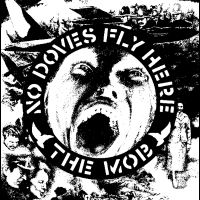 The Mob - No doves fly here - T-shirt Band Merch