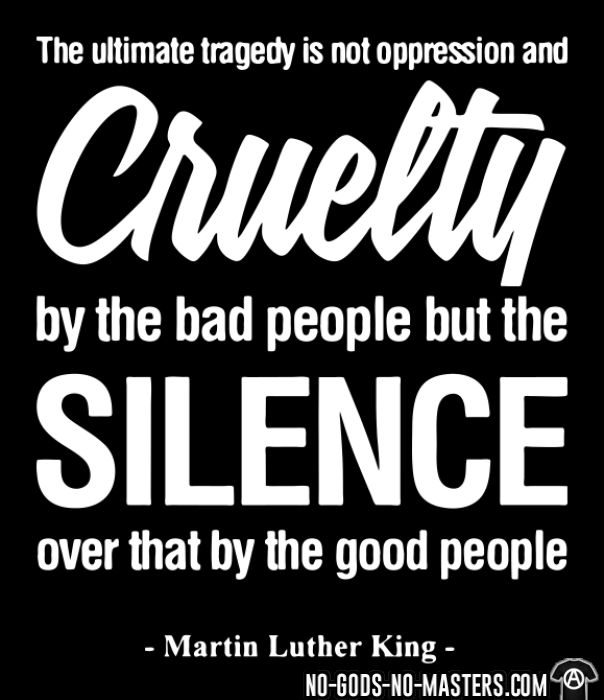 The ultimate tragedy is not oppression and cruelty by the bad people but the SILENCE over that by the good people (Martin Luther King) - Black Lives Matter T-shirt