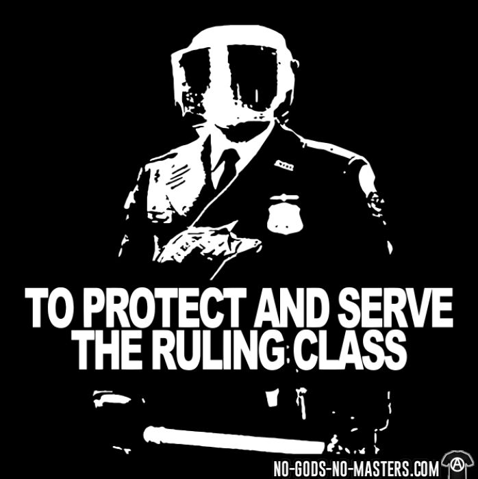 To protect and serve the ruling class  - T-shirt ACAB anti-violence-policiere
