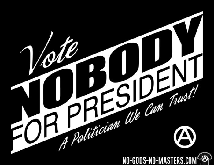 Vote nobody for president! A policitian we can trust! - Sweat à capuche (Hoodie) Militant