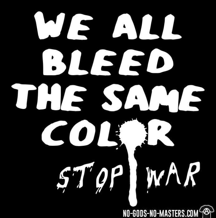 We all bleed the same color - stop war - T-shirt anti-guerre