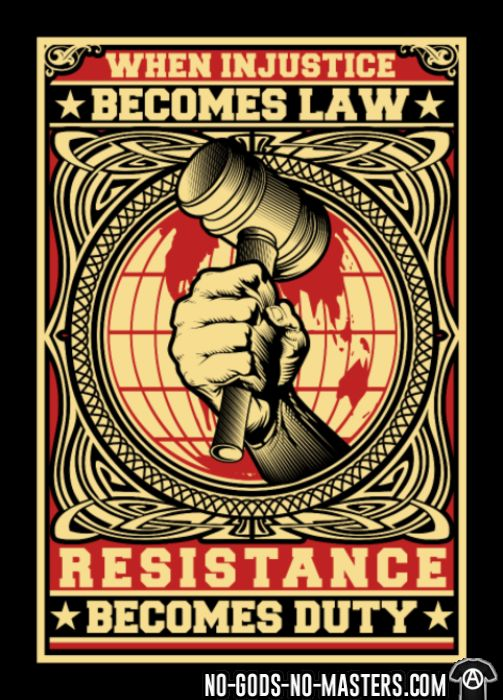 When injustice becomes law resistance becomes duty - T-shirt Militant